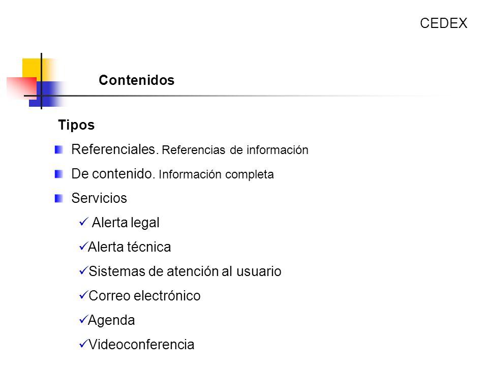 CEDEX Contenidos. Tipos. Referenciales. Referencias de información. De contenido. Información completa.