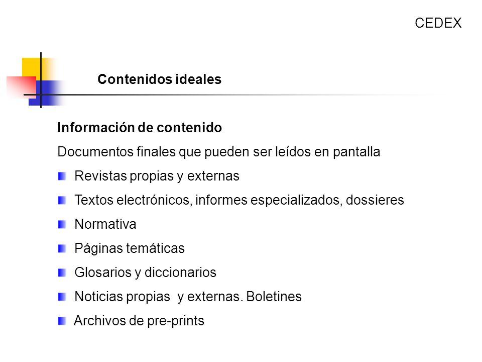 CEDEX Contenidos ideales. Información de contenido. Documentos finales que pueden ser leídos en pantalla.
