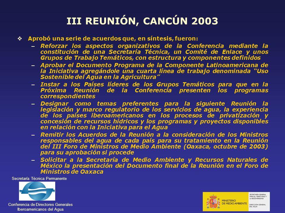 III REUNIÓN, CANCÚN 2003 Aprobó una serie de acuerdos que, en síntesis, fueron: