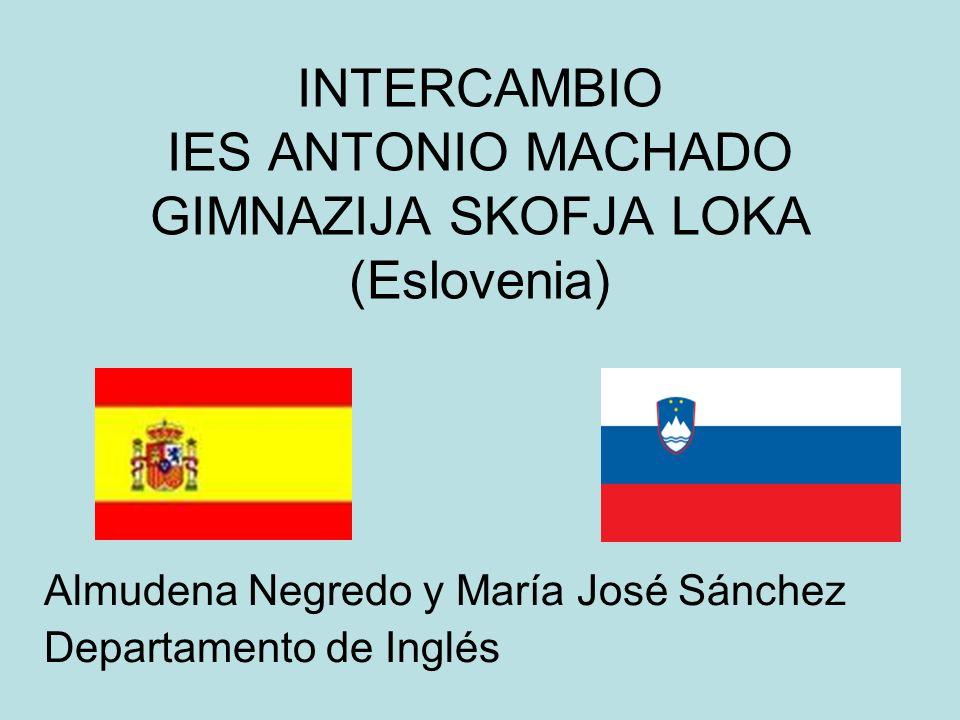 INTERCAMBIO IES ANTONIO MACHADO GIMNAZIJA SKOFJA LOKA (Eslovenia)