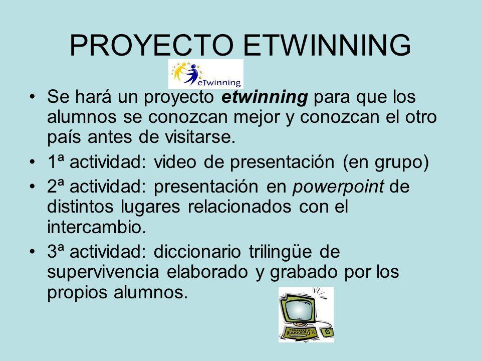 PROYECTO ETWINNINGSe hará un proyecto etwinning para que los alumnos se conozcan mejor y conozcan el otro país antes de visitarse.