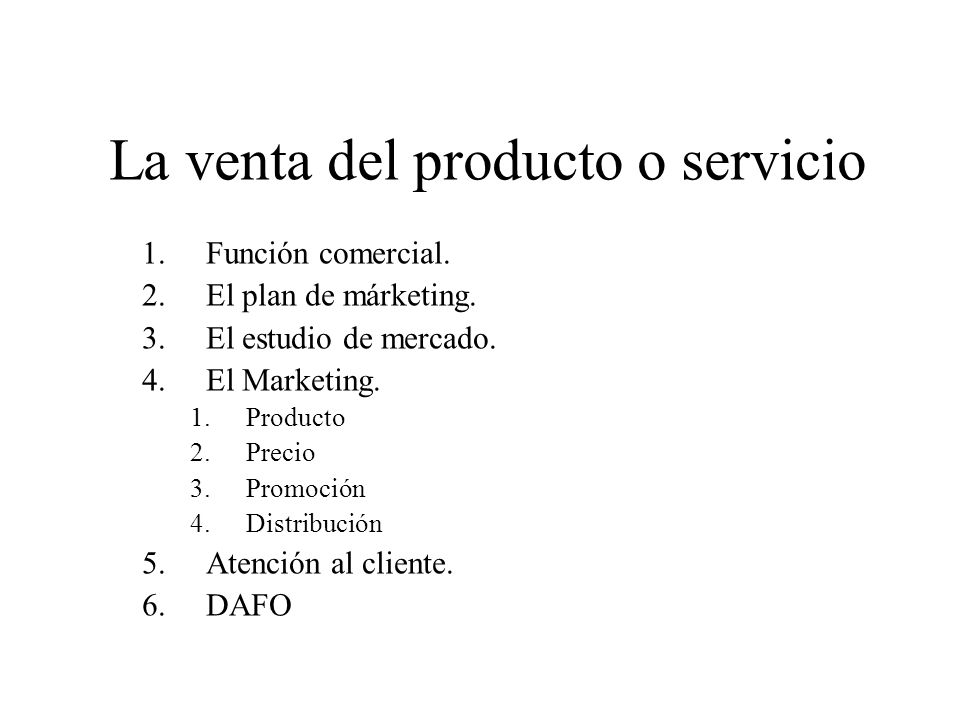 La venta del producto o servicio