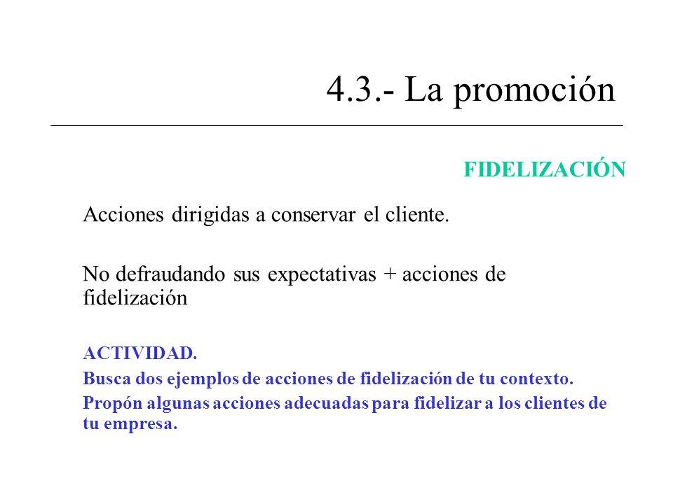 4.3.- La promoción FIDELIZACIÓN