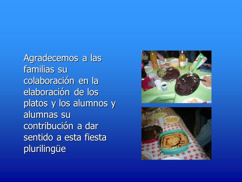 Agradecemos a las familias su colaboración en la elaboración de los platos y los alumnos y alumnas su contribución a dar sentido a esta fiesta plurilingüe