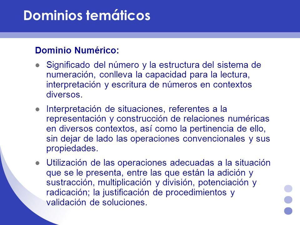 Dominios temáticos Dominio Numérico: