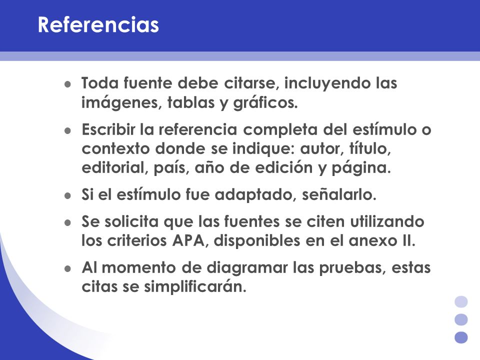 ReferenciasToda fuente debe citarse, incluyendo las imágenes, tablas y gráficos.