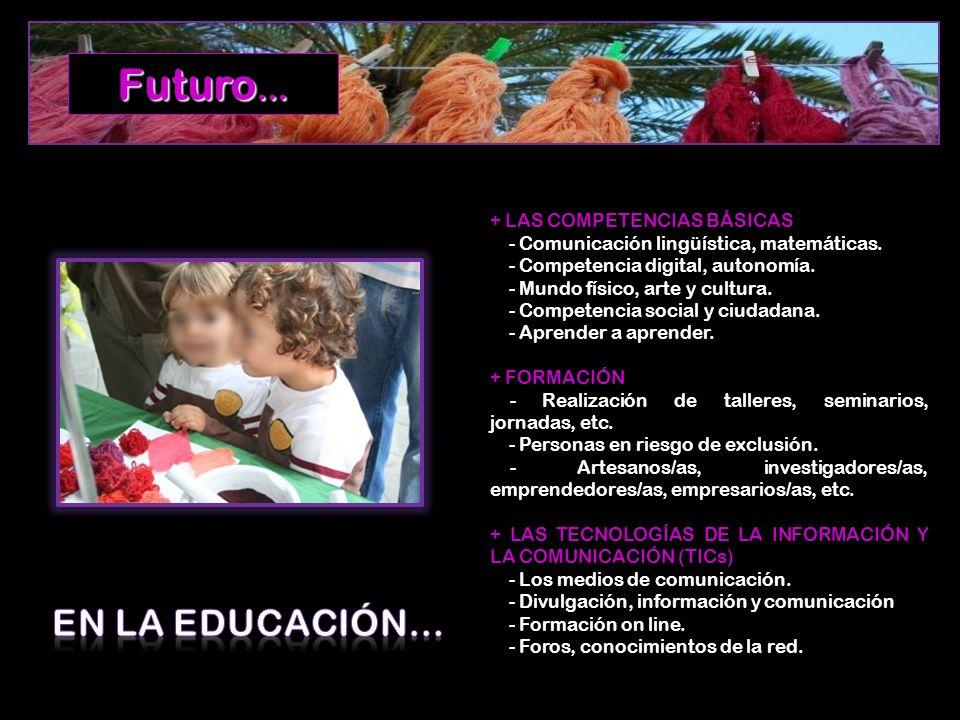 Futuro… EN LA EDUCACIÓN… + LAS COMPETENCIAS BÁSICAS