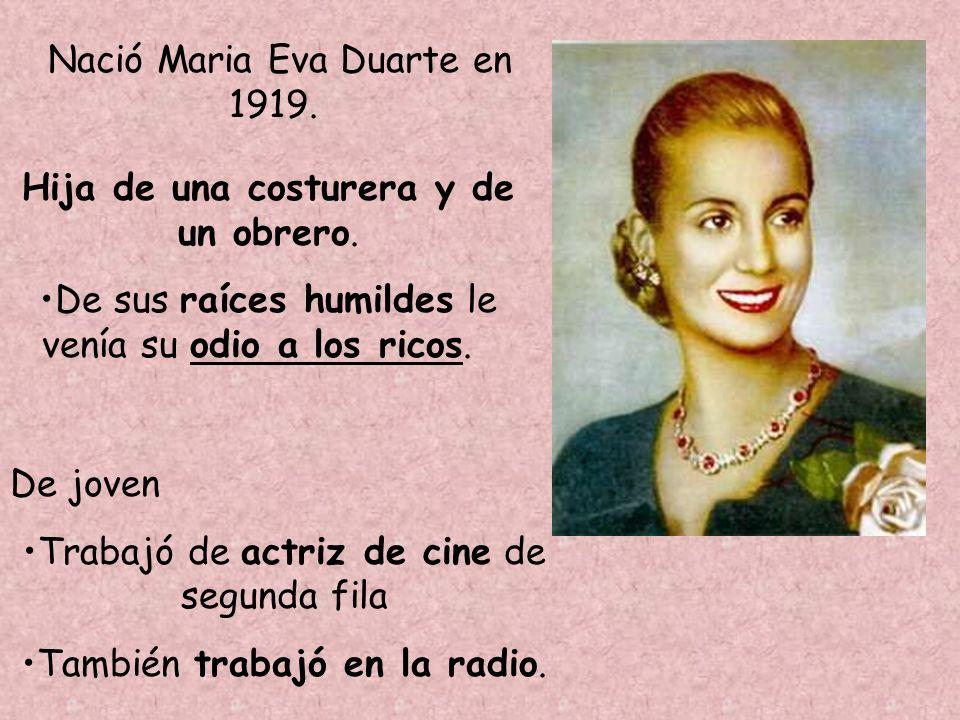Nació Maria Eva Duarte en 1919.