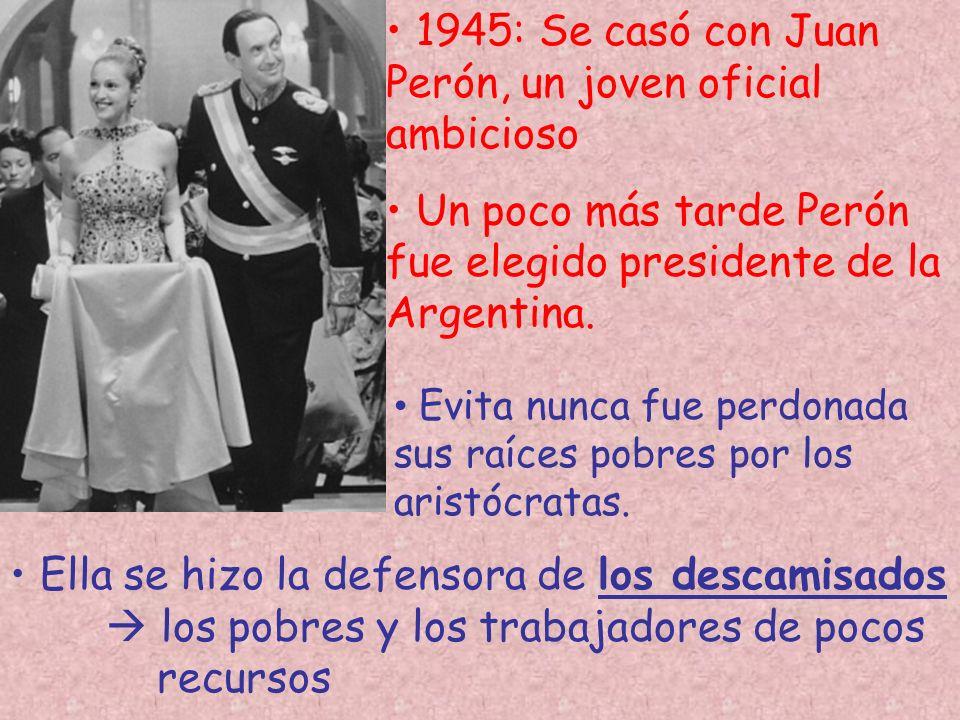 1945: Se casó con Juan Perón, un joven oficial ambicioso