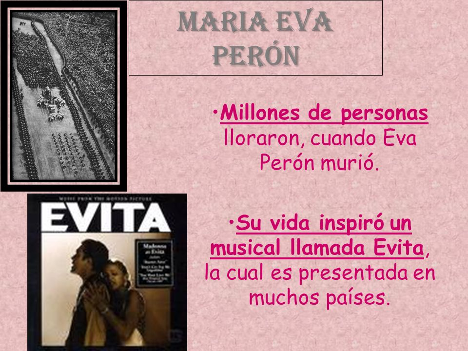 Millones de personas lloraron, cuando Eva Perón murió.