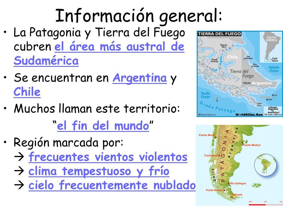 Información general: La Patagonia y Tierra del Fuego cubren el área más austral de Sudamérica. Se encuentran en Argentina y Chile.