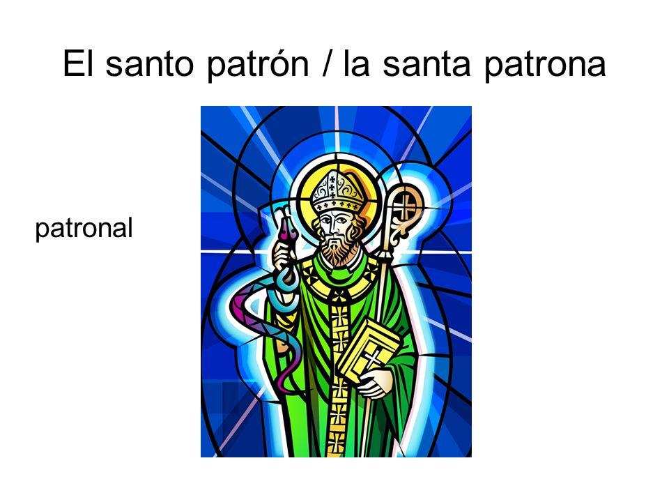 El santo patrón / la santa patrona
