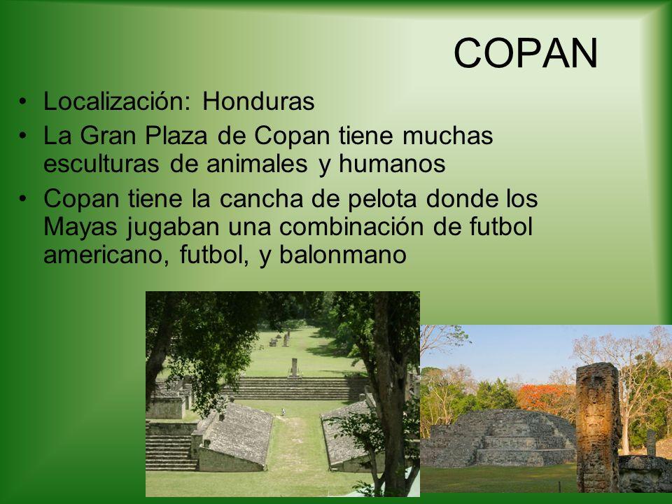 COPAN Localización: Honduras