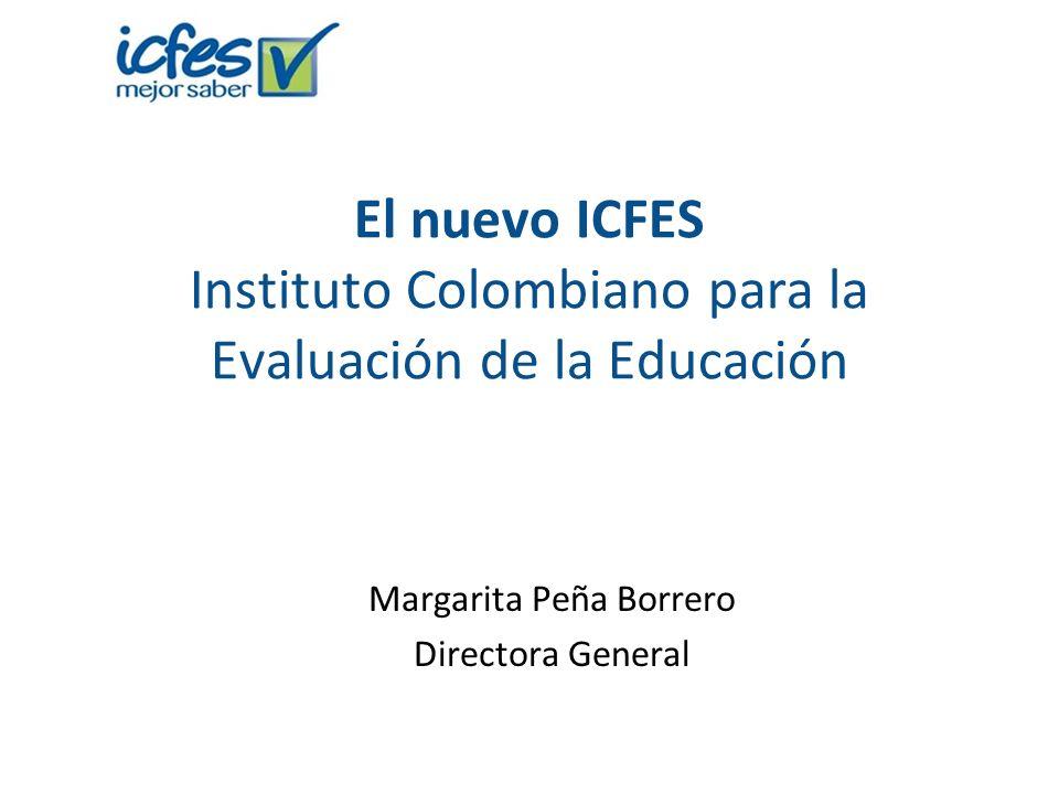 El nuevo ICFES Instituto Colombiano para la Evaluación de la Educación