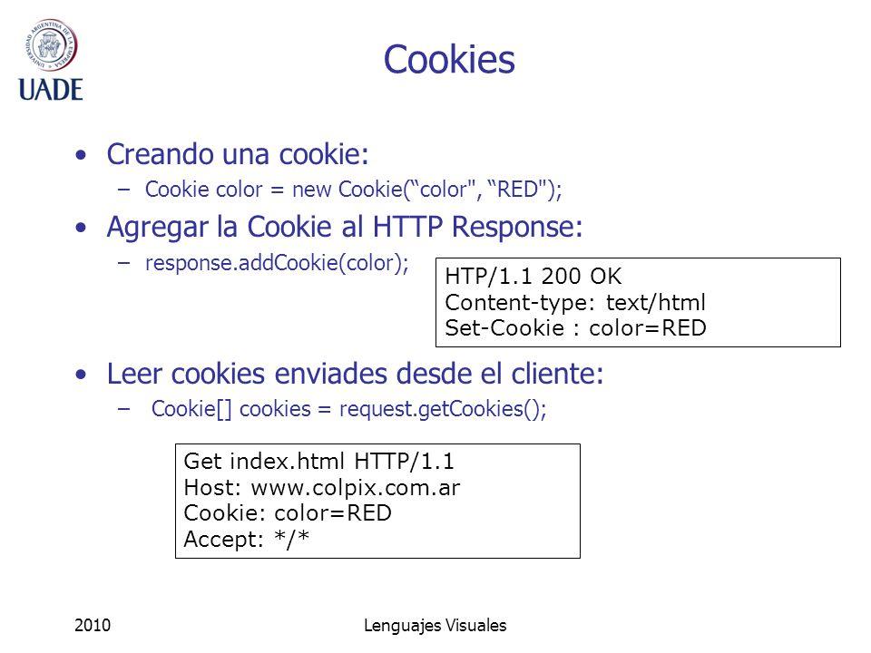 Cookies Creando una cookie: Agregar la Cookie al HTTP Response: