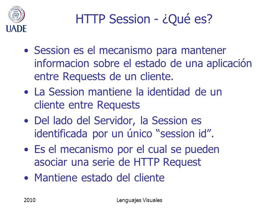 HTTP Session - ¿Qué es Session es el mecanismo para mantener informacion sobre el estado de una aplicación entre Requests de un cliente.