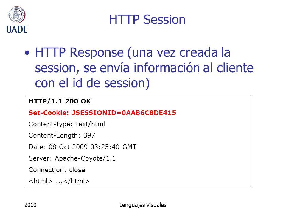 HTTP Session HTTP Response (una vez creada la session, se envía información al cliente con el id de session)
