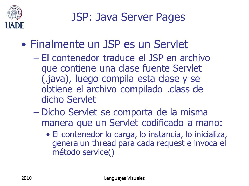 Finalmente un JSP es un Servlet