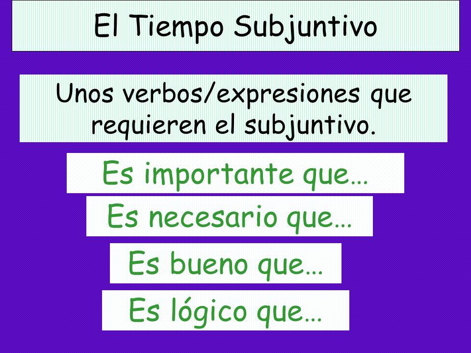 Unos verbos/expresiones que requieren el subjuntivo.