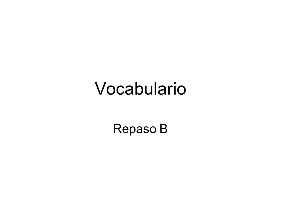 Vocabulario Repaso B