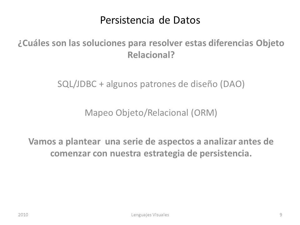 Persistencia de Datos ¿Cuáles son las soluciones para resolver estas diferencias Objeto Relacional