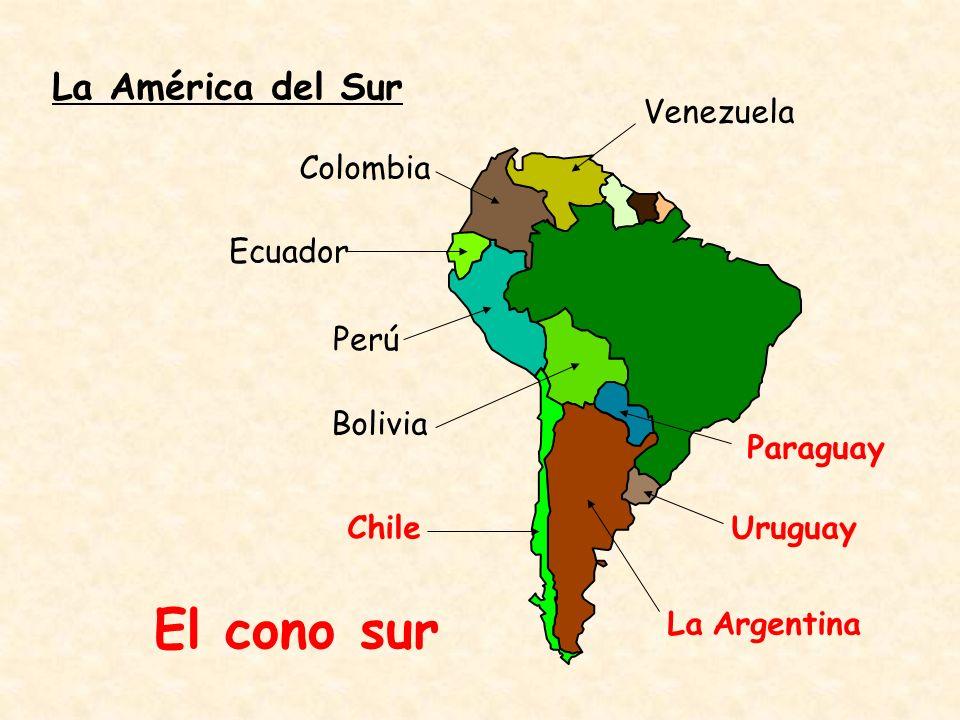 El cono sur La América del Sur Venezuela Colombia Ecuador Perú Bolivia