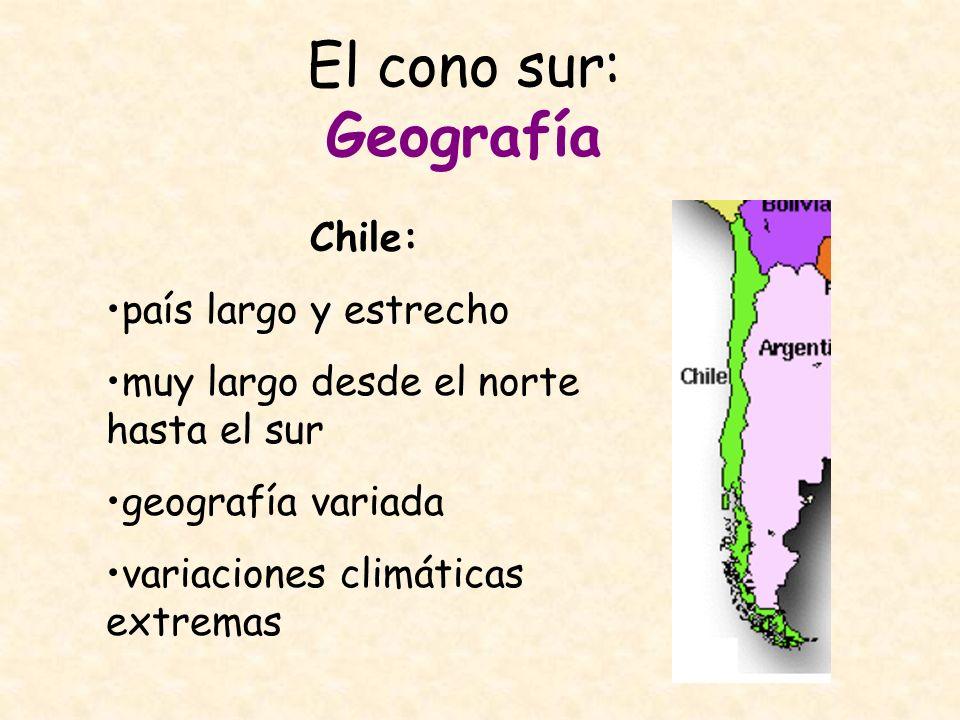 El cono sur: Geografía Chile: país largo y estrecho