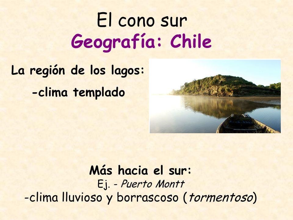 El cono sur Geografía: Chile
