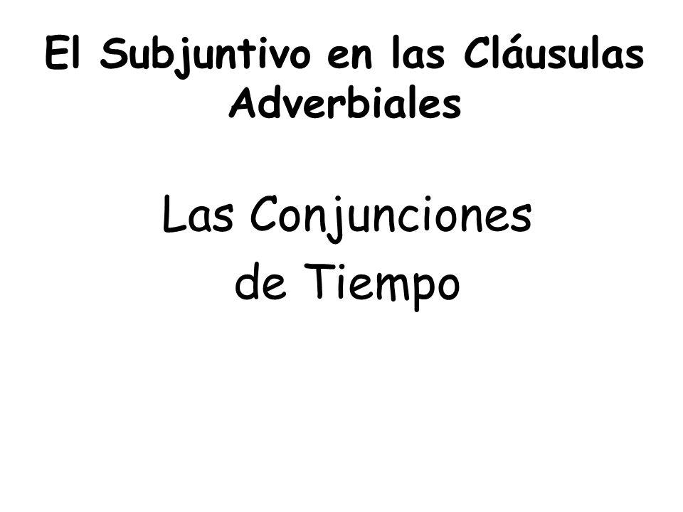 El Subjuntivo en las Cláusulas Adverbiales