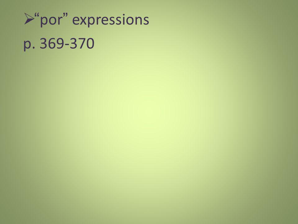 por expressions p. 369-370