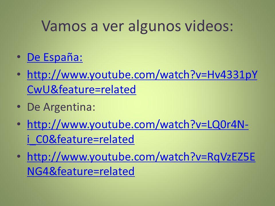 Vamos a ver algunos videos: