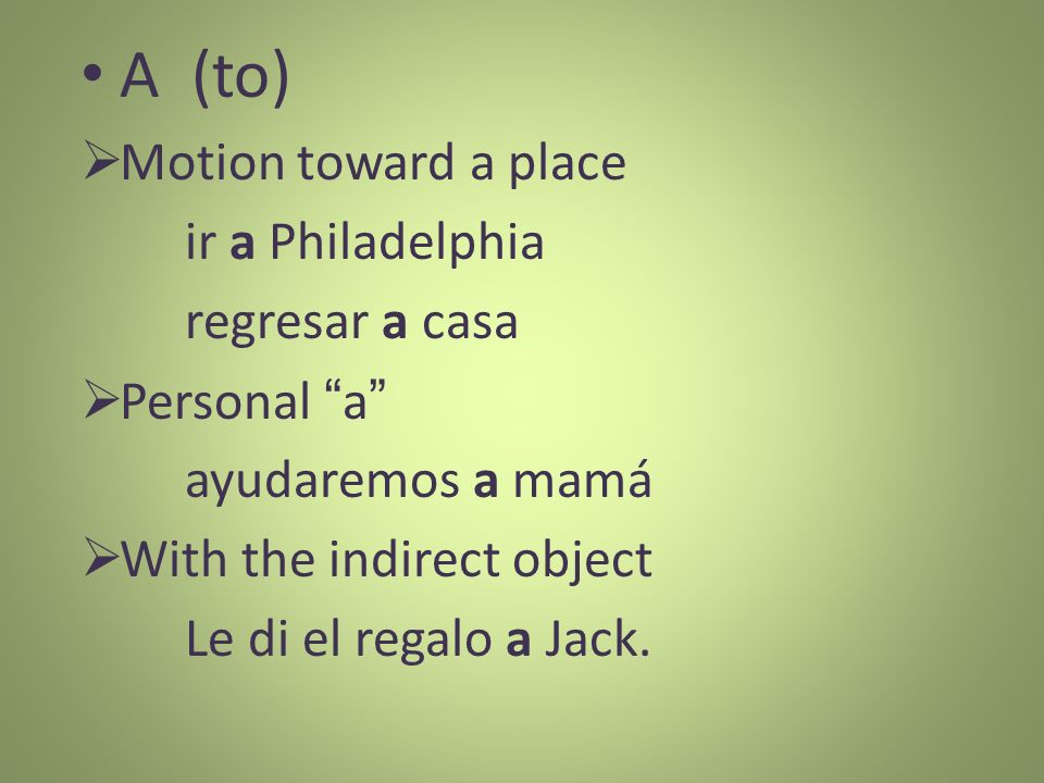 A (to) Motion toward a place ir a Philadelphia regresar a casa