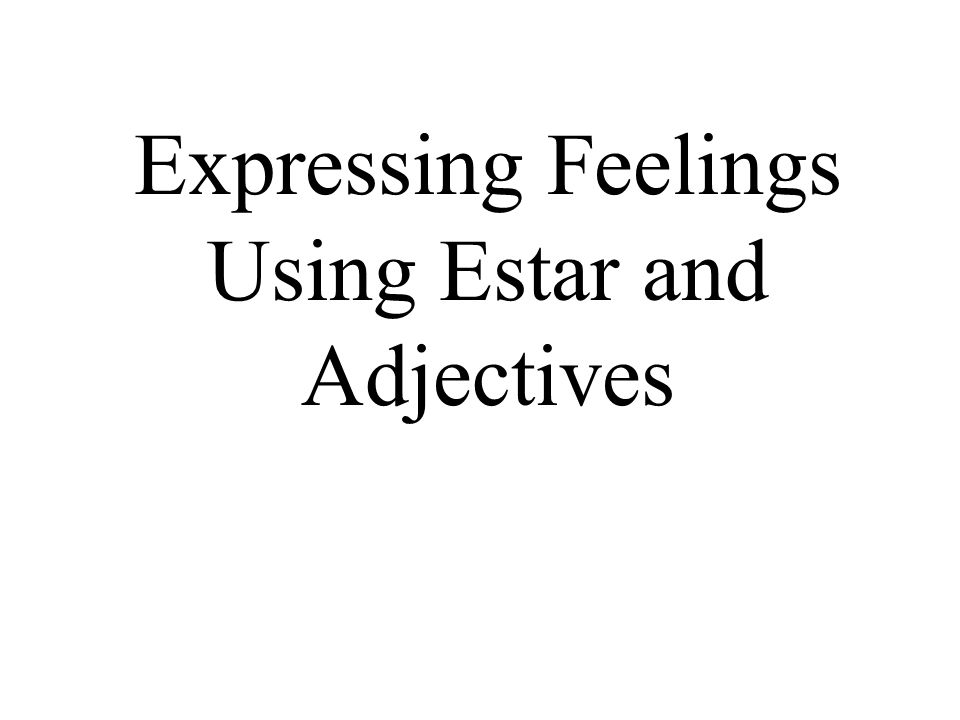 Expressing Feelings Using Estar and Adjectives