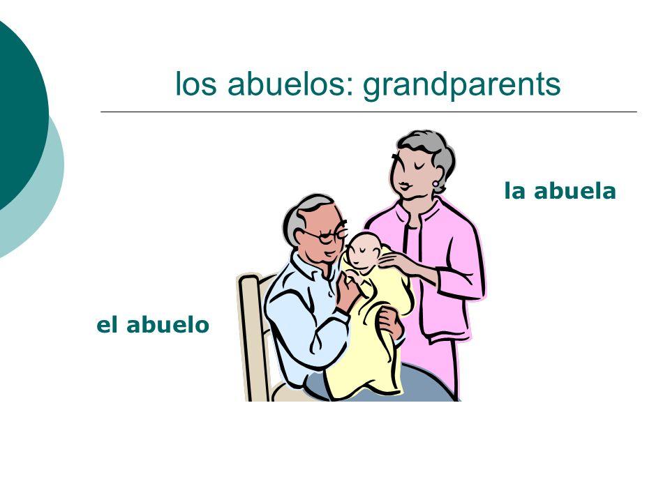 los abuelos: grandparents