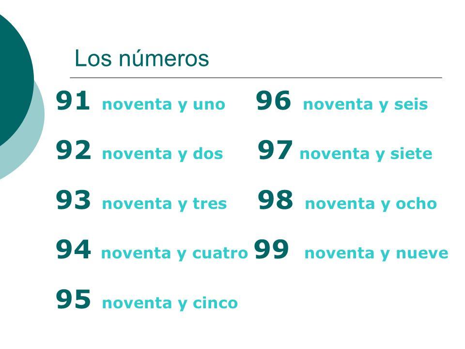 91 noventa y uno 96 noventa y seis 92 noventa y dos 97 noventa y siete