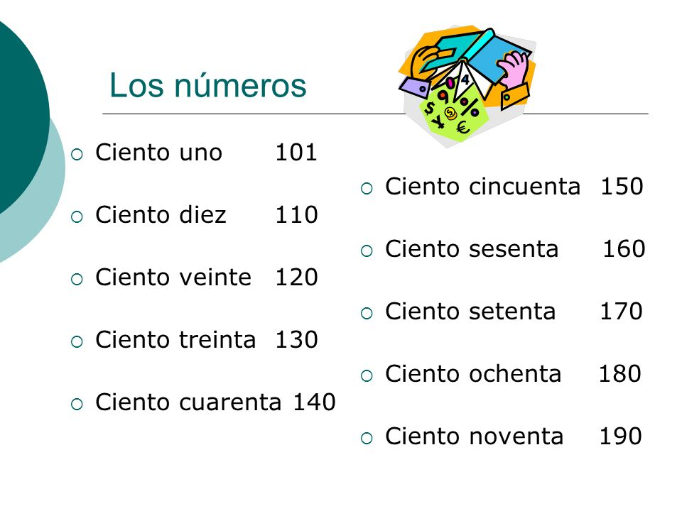Los números Ciento uno 101 Ciento diez 110 Ciento cincuenta 150
