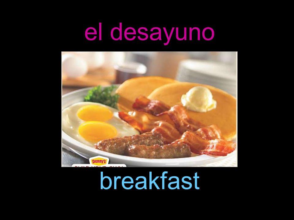 el desayuno breakfast