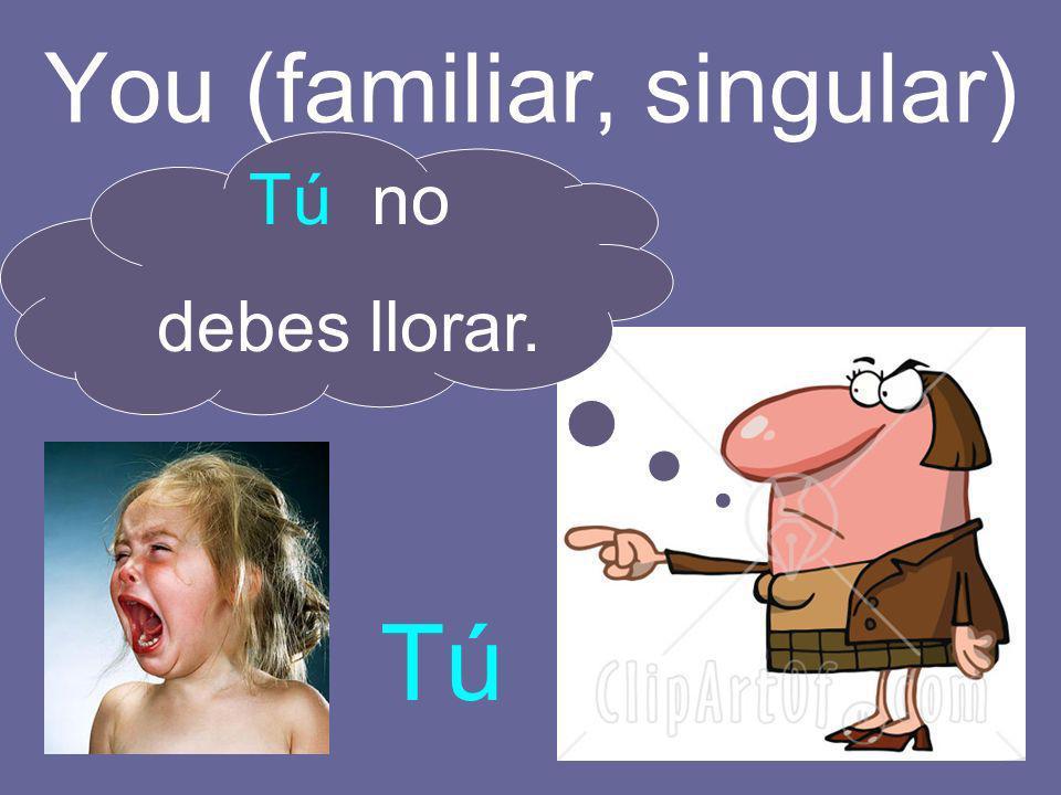 You (familiar, singular)