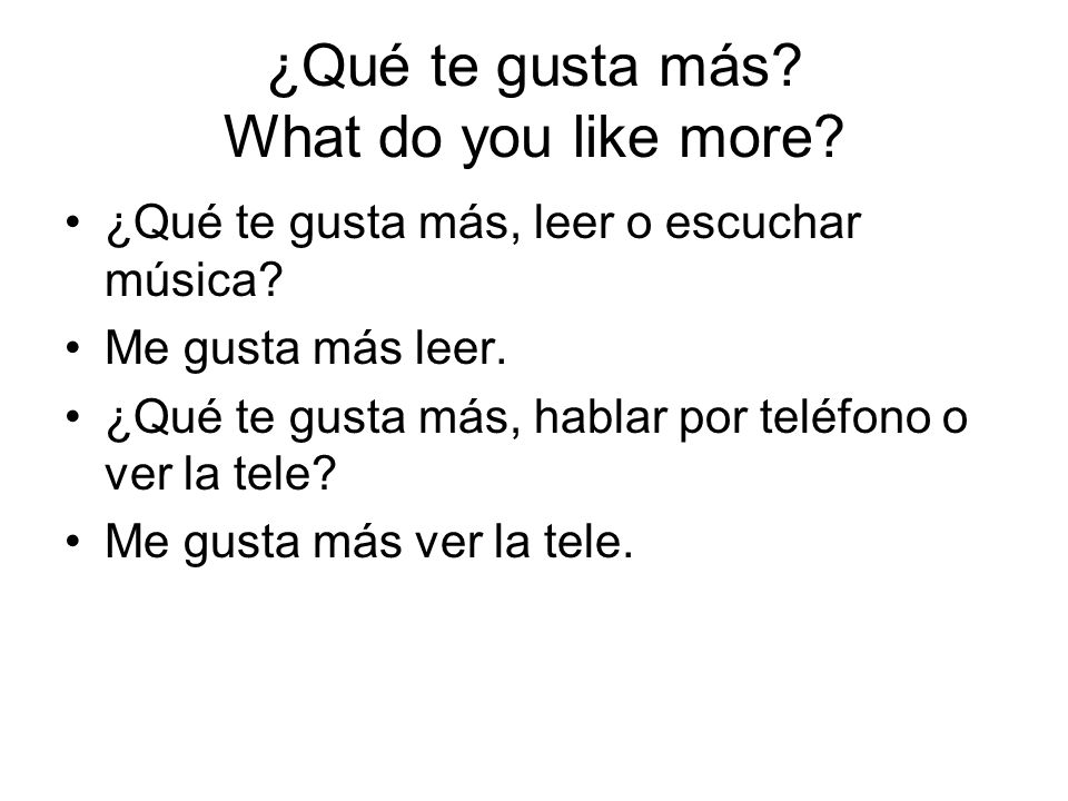 ¿Qué te gusta más What do you like more