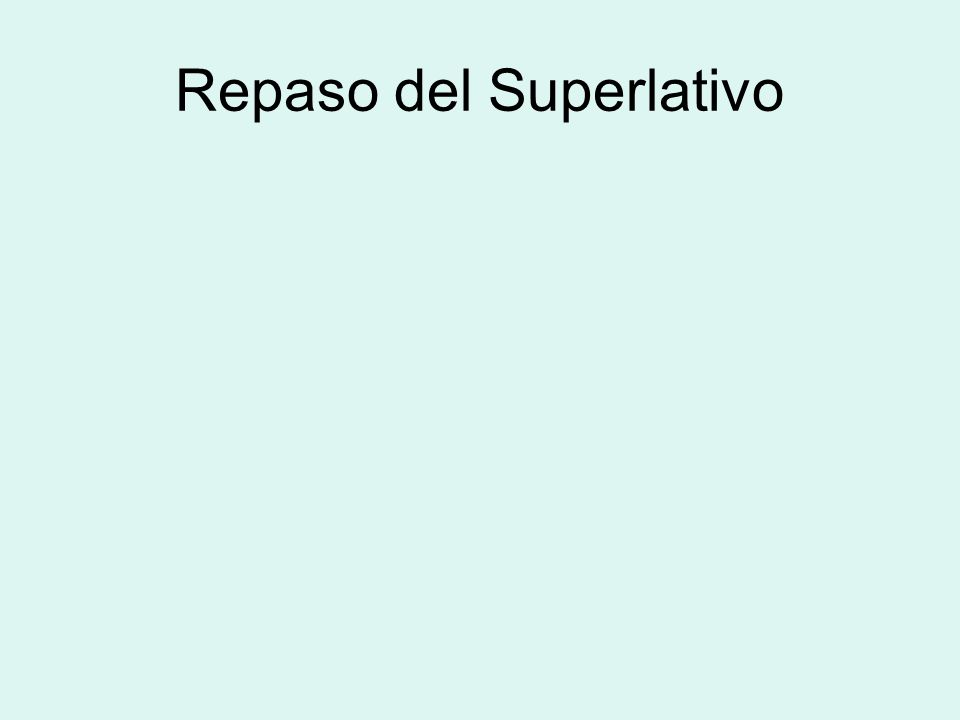 Repaso del Superlativo