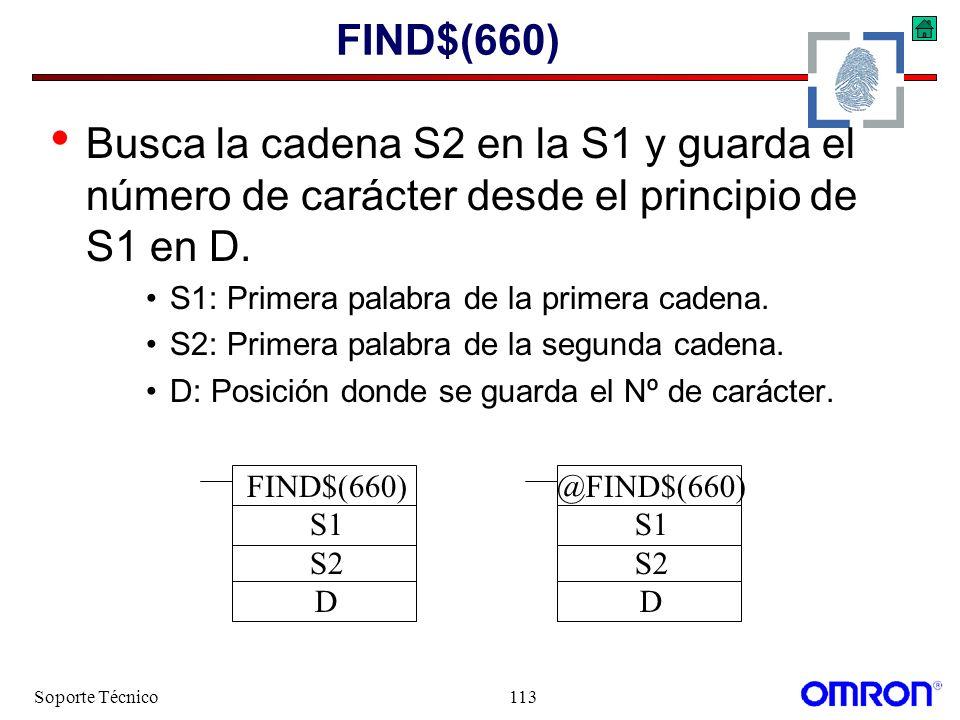 FIND$(660) Busca la cadena S2 en la S1 y guarda el número de carácter desde el principio de S1 en D.