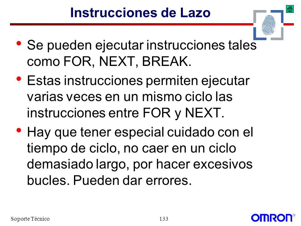 Se pueden ejecutar instrucciones tales como FOR, NEXT, BREAK.