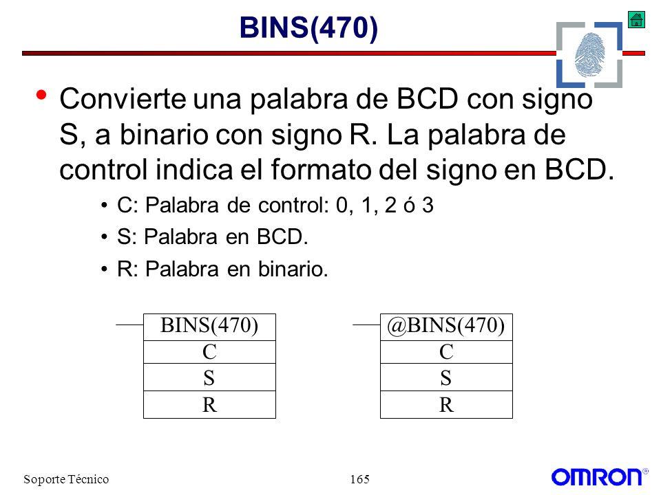 BINS(470) Convierte una palabra de BCD con signo S, a binario con signo R. La palabra de control indica el formato del signo en BCD.