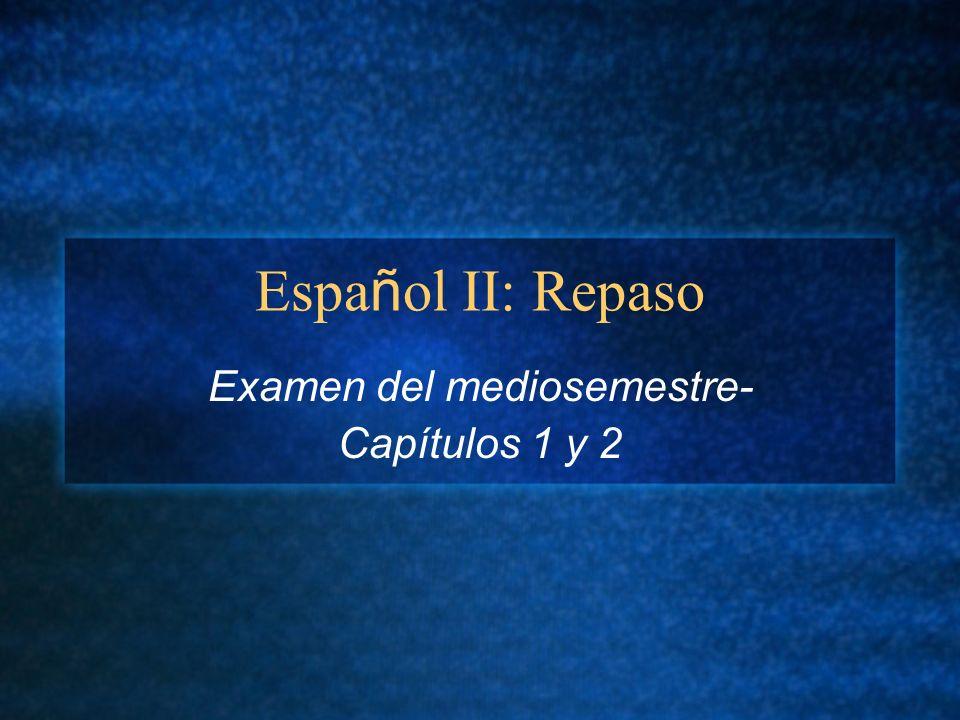 Examen del mediosemestre- Capítulos 1 y 2