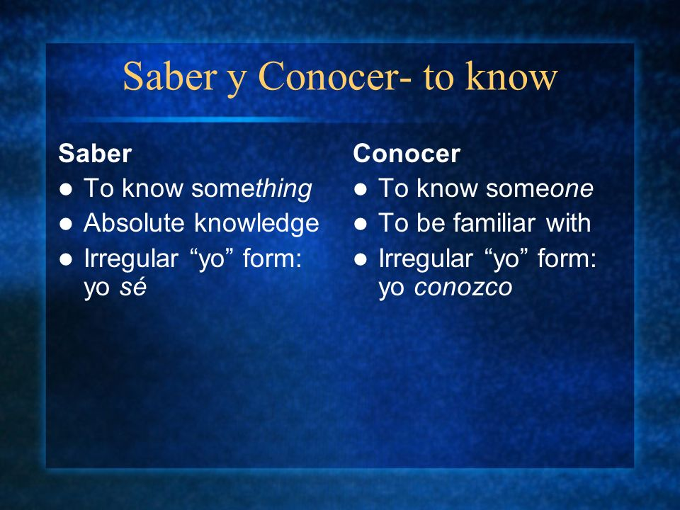 Saber y Conocer- to know