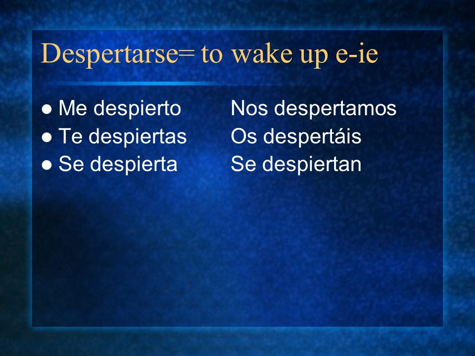 Despertarse= to wake up e-ie
