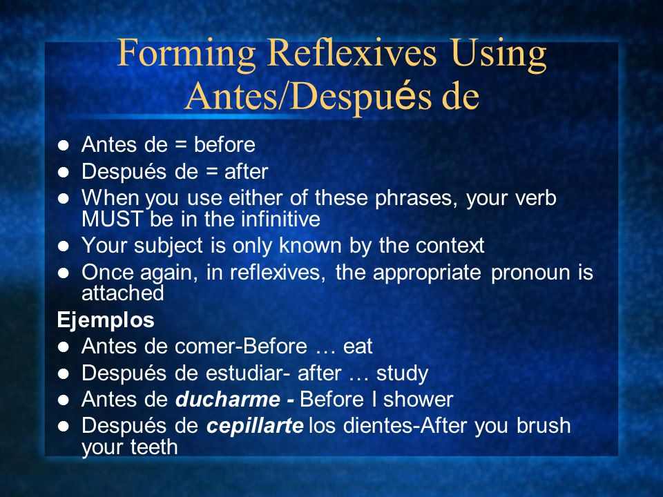 Forming Reflexives Using Antes/Después de