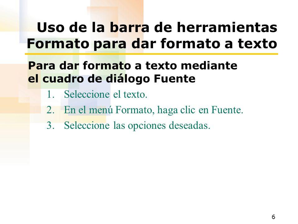 Uso de la barra de herramientas Formato para dar formato a texto