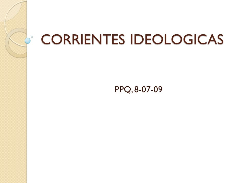 CORRIENTES IDEOLOGICAS