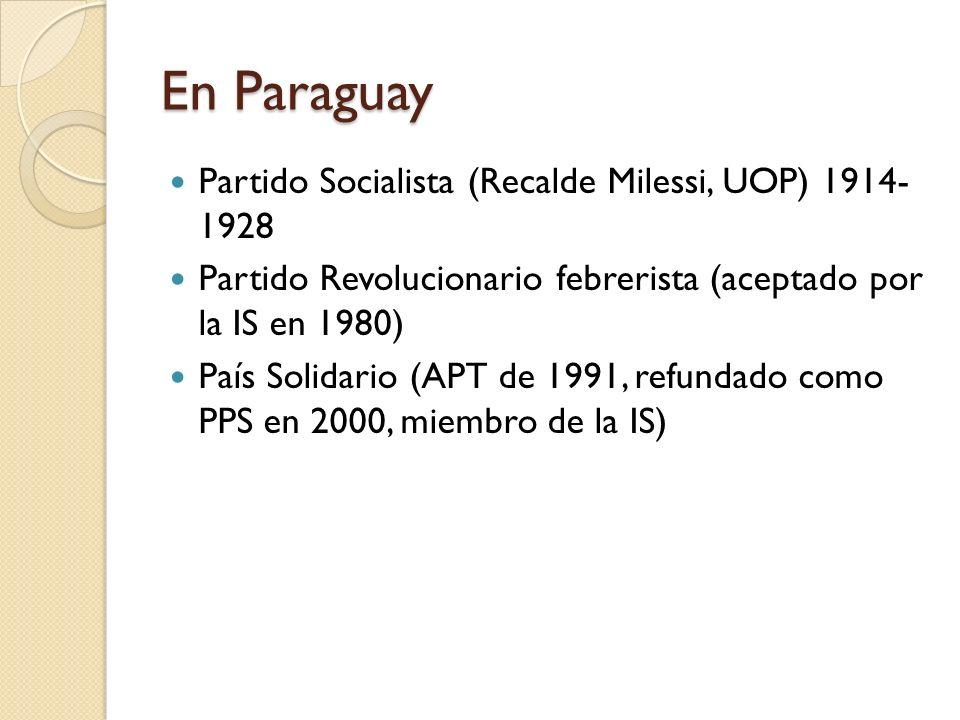 En Paraguay Partido Socialista (Recalde Milessi, UOP) 1914- 1928